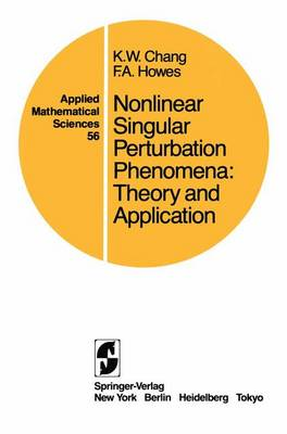 Nonlinear Singular Perturbation Phenomena: Theory and Applications - Applied Mathematical Sciences 56 (Paperback)