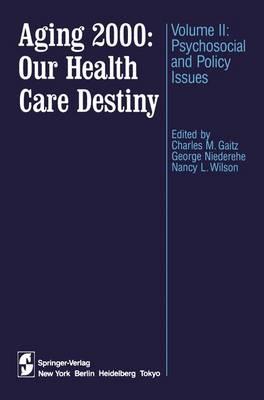 Aging 2000: Vol 2: Our Health Care Destiny (Hardback)