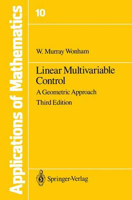 Linear Multivariable Control: A Geometric Approach - Stochastic Modelling and Applied Probability 10 (Hardback)