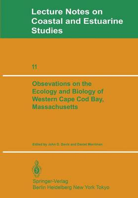Observations on the Ecology and Biology of Western Cape Cod Bay, Massachusetts - Coastal and Estuarine Studies 11 (Paperback)
