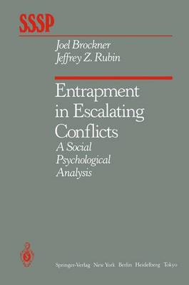 Entrapment in Escalating Conflicts: A Social Psychological Analysis - Springer Series in Social Psychology (Hardback)