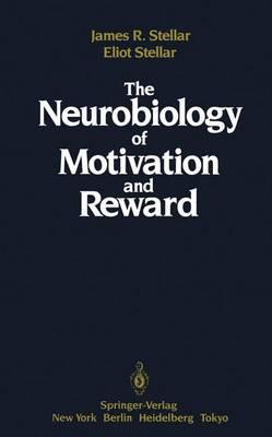 The Neurobiology of Motivation and Reward (Hardback)
