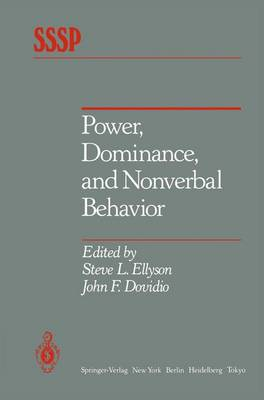 Power, Dominance, and Nonverbal Behavior - Springer Series in Social Psychology (Hardback)