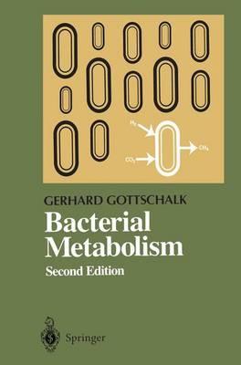 Bacterial Metabolism - Springer Series in Microbiology (Hardback)