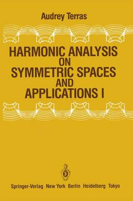 Harmonic Analysis on Symmetric Spaces and Applications I (Paperback)