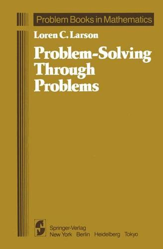 Problem-Solving Through Problems - Problem Books in Mathematics (Paperback)