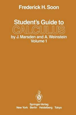 Student's Guide to Calculus by J. Marsden and A. Weinstein: Volume I (Paperback)