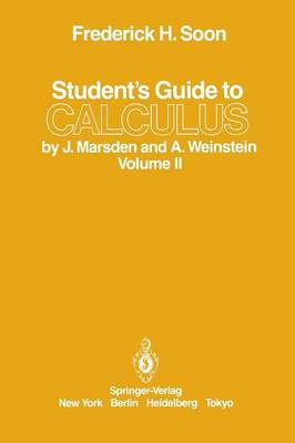 Student's Guide to Calculus by J. Marsden and A. Weinstein: Volume II (Paperback)