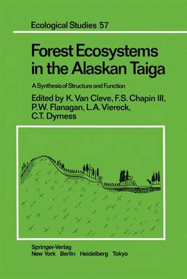 Forest Ecosystems in the Alaskan Taiga: a Synthesis of Structure and Function (Hardback)