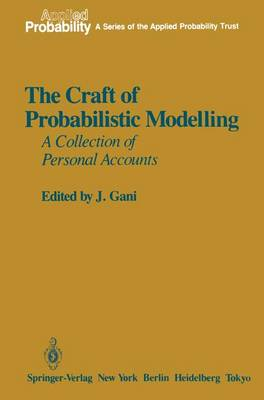 Craft of Probabilistic Modelling: A Collection of Personal Accounts - Applied Probability 1 (Hardback)