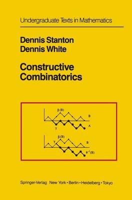 Constructive Combinatorics - Undergraduate Texts in Mathematics (Paperback)