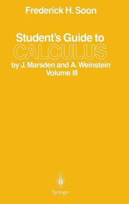 Student's Guide to Calculus by J. Marsden and A. Weinstein: Volume III (Paperback)