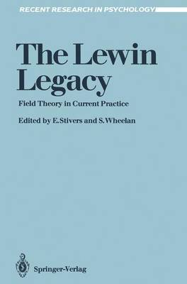 The Lewin Legacy: Field Theory in Current Practice - Recent Research in Psychology (Paperback)