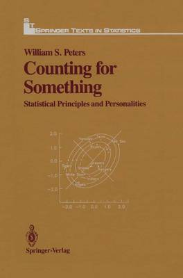 Counting for Something: Statistical Principles and Personalities - Springer Texts in Statistics (Hardback)