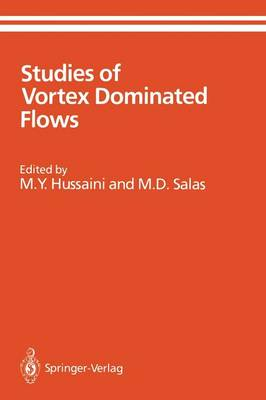 Studies of Vortex Dominated Flows: Proceedings of the Symposium on Vortex Dominated Flows Held July 9-11, 1985, at NASA Langley Research Center, Hampton, Virginia - ICASE NASA LaRC Series (Paperback)