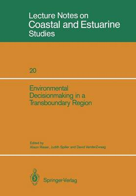 Environmental Decisionmaking in a Transboundary Region - Coastal and Estuarine Studies 20 (Paperback)