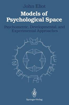 Models of Psychological Space: Psychometric, Developmental, and Experimental Approaches (Hardback)