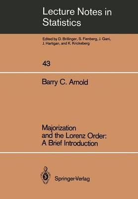 Majorization and the Lorenz Order: A Brief Introduction - Lecture Notes in Statistics 43 (Paperback)