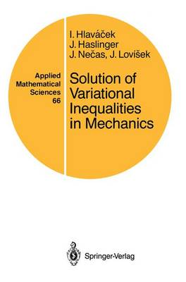 Solution of Variational Inequalities in Mechanics - Applied Mathematical Sciences 66 (Paperback)