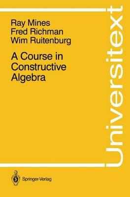 A Course in Constructive Algebra - Universitext (Paperback)