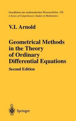 Geometrical Methods in the Theory of Ordinary Differential Equations - Grundlehren der mathematischen Wissenschaften 250 (Hardback)