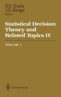 Statistical Decision Theory and Related Topics IV: Volume 1 (Hardback)