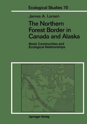 The Northern Forest Border in Canada and Alaska: Biotic Communities and Ecological Relationships (Hardback)