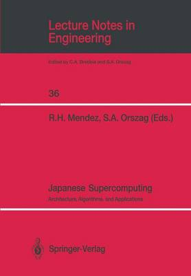 Japanese Supercomputing: Architecture, Algorithms, and Applications - Lecture Notes in Engineering 36 (Paperback)