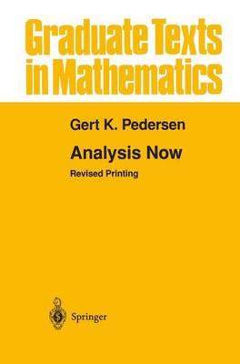 Analysis Now - Graduate Texts in Mathematics 118 (Hardback)