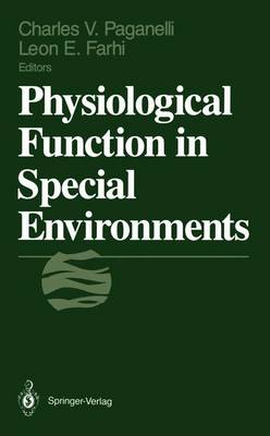 Physiological Function in Special Environments: Satellite Symposium on Environmental Physiology : Fall Meeting : Papers (Hardback)
