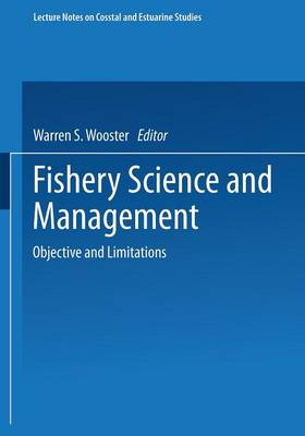 Fishery Science and Management: Objectives and Limitations - Coastal and Estuarine Studies 28 (Paperback)