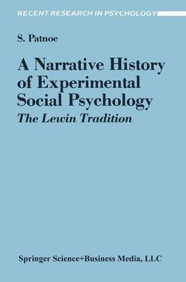 A Narrative History of Experimental Social Psychology: The Lewin Tradition - Recent Research in Psychology (Paperback)