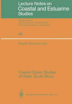 Coastal Ocean Studies off Natal, South Africa - Coastal and Estuarine Studies 26 (Paperback)