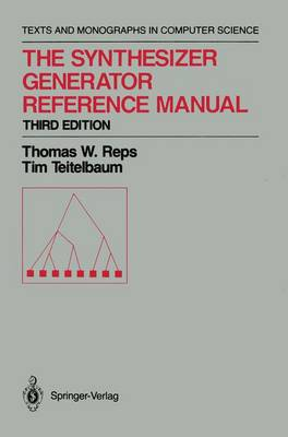 The Synthesizer Generator Reference Manual - Monographs in Computer Science (Paperback)
