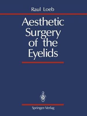 Aesthetic Surgery of the Eyelids (Hardback)