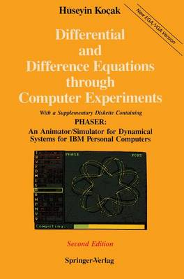 Differential and Difference Equations through Computer Experiments: With Diskettes Containing PHASER: An Animator/Simulator for Dynamical Systems for IBM Personal Computers (Paperback)