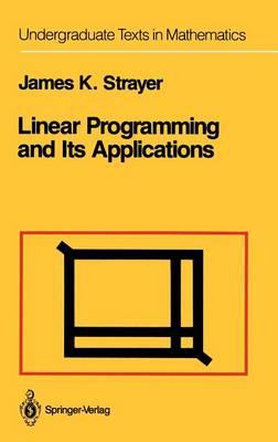 Linear Programming and Its Applications - Undergraduate Texts in Mathematics (Hardback)