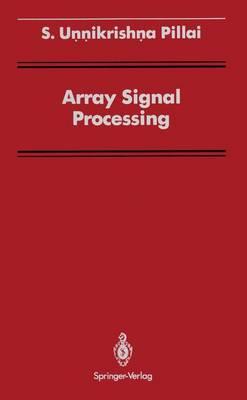 Array Signal Processing - Signal Processing and Digital Filtering (Hardback)