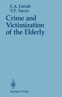 Crime and Victimization of the Elderly (Paperback)