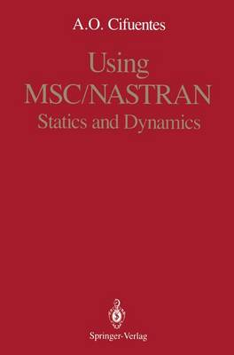 Using MSC/NASTRAN: Statics and Dynamics (Paperback)