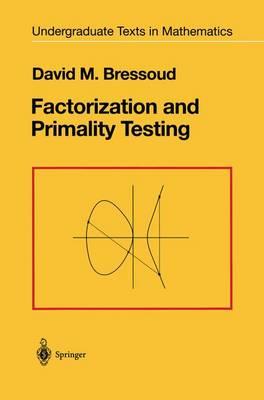 Factorization and Primality Testing - Undergraduate Texts in Mathematics (Hardback)