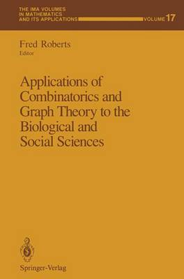 Applications of Combinatorics and Graph Theory to the Biological and Social Sciences: v. 17 (Hardback)