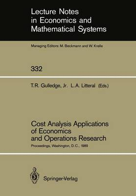 Cost Analysis Applications of Economics and Operations Research: Proceedings of the Institute of Cost Analysis National Conference, Washington, D.C., July 5-7, 1989 - Lecture Notes in Economics and Mathematical Systems 332 (Paperback)