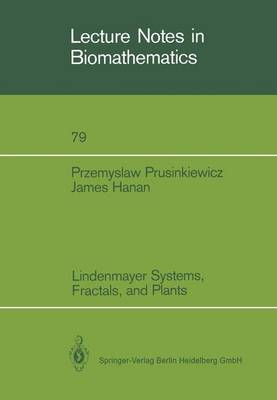 Lindenmayer Systems, Fractals, and Plants - Lecture Notes in Biomathematics 79 (Paperback)
