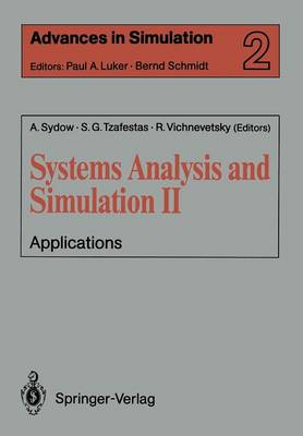 Systems Analysis and Simulation II: Applications Proceedings of the International Symposium held in Berlin, September 12-16, 1988 - Advances in Simulation 2 (Paperback)