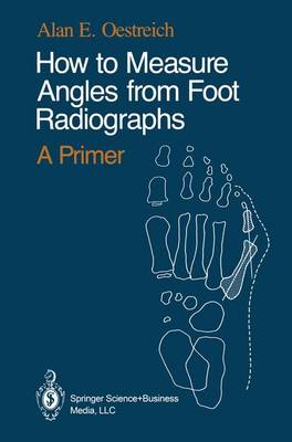 How to Measure Angles from Foot Radiographs: A Primer (Paperback)