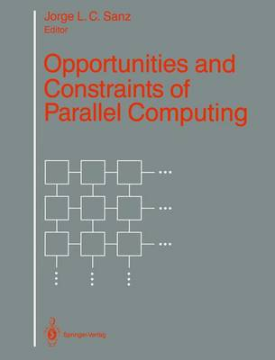 Opportunities and Constraints of Parallel Computing: Workshop : Papers (Hardback)