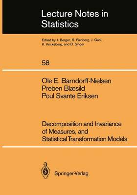 Decomposition and Invariance of Measures, and Statistical Transformation Models - Lecture Notes in Statistics 58 (Paperback)