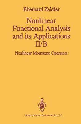 Nonlinear Functional Analysis and its Applications: II/B: Nonlinear Monotone Operators (Hardback)