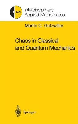Chaos in Classical and Quantum Mechanics - Interdisciplinary Applied Mathematics 1 (Hardback)
